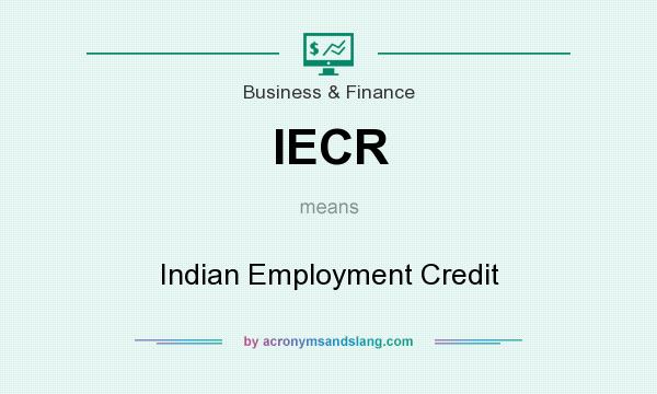 What does IECR mean? It stands for Indian Employment Credit