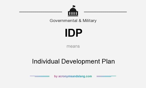 What does IDP mean? It stands for Individual Development Plan