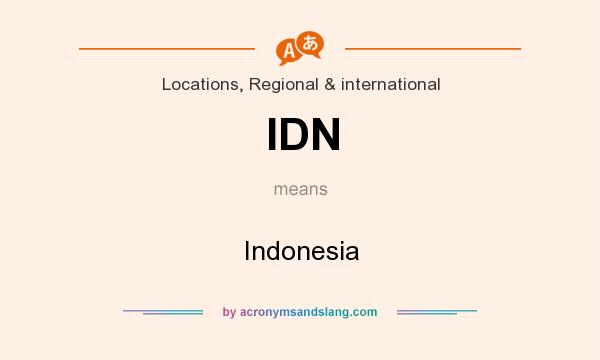 What does IDN mean? It stands for Indonesia