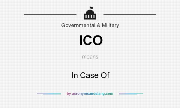 What does ICO mean? It stands for In Case Of
