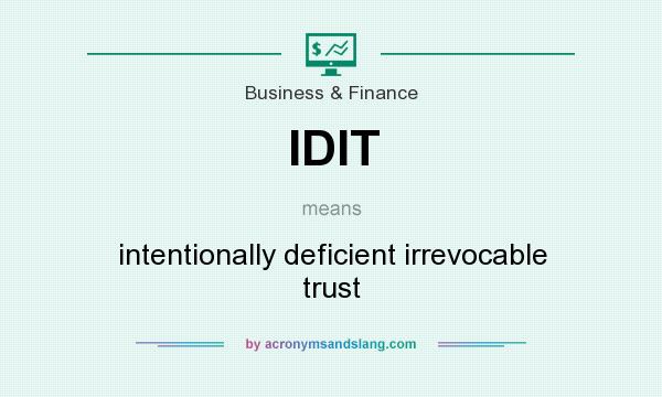 What does IDIT mean? It stands for intentionally deficient irrevocable trust