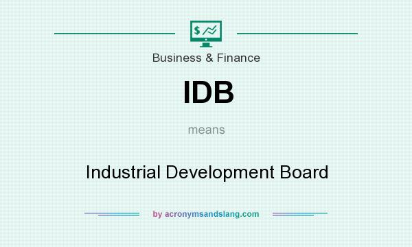 What does IDB mean? It stands for Industrial Development Board