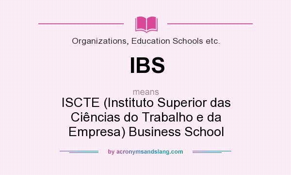 What does IBS mean? It stands for ISCTE (Instituto Superior das Ciências do Trabalho e da Empresa) Business School