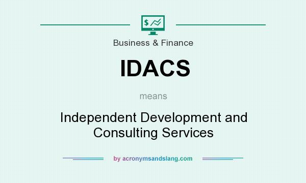 What does IDACS mean? It stands for Independent Development and Consulting Services
