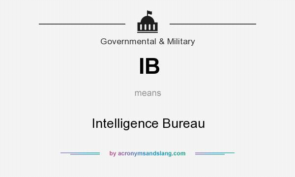 What does IB mean? It stands for Intelligence Bureau