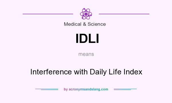 What does IDLI mean? It stands for Interference with Daily Life Index