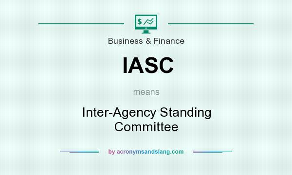 What does IASC mean? It stands for Inter-Agency Standing Committee