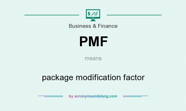 What does PMF mean? It stands for package modification factor
