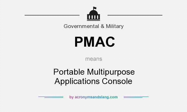 What does PMAC mean? It stands for Portable Multipurpose Applications Console
