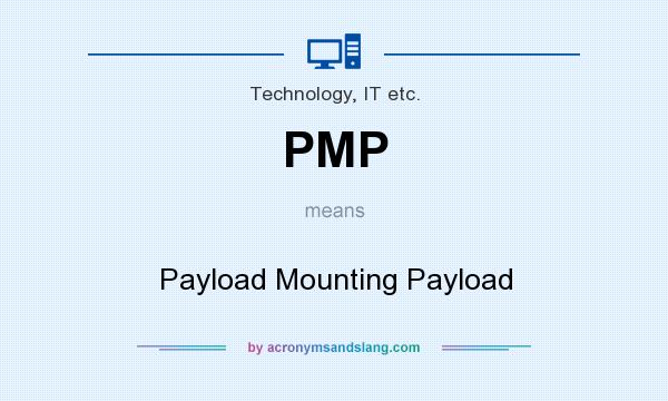 What does PMP mean? It stands for Payload Mounting Payload