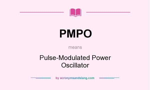 What does PMPO mean? It stands for Pulse-Modulated Power Oscillator