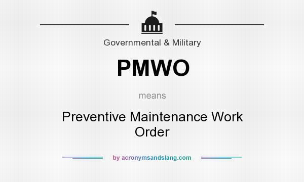 What does PMWO mean? It stands for Preventive Maintenance Work Order