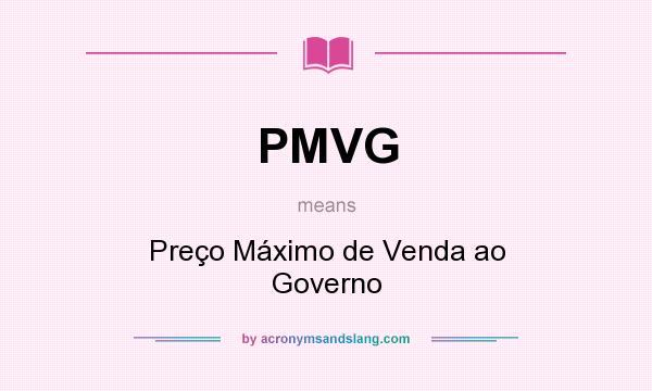 What does PMVG mean? It stands for Preço Máximo de Venda ao Governo