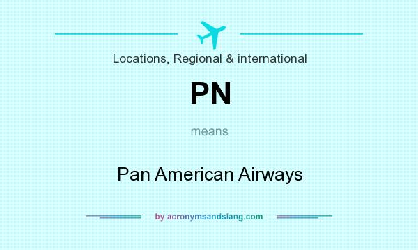 What does PN mean? It stands for Pan American Airways