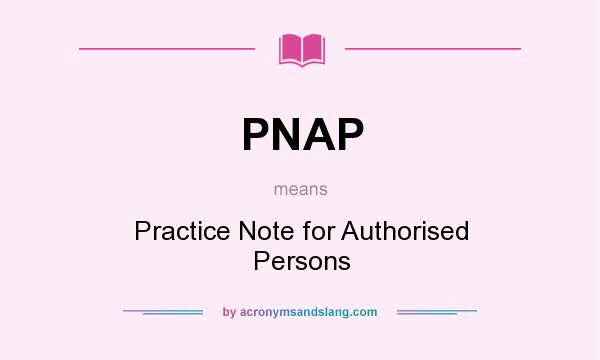 What does PNAP mean? It stands for Practice Note for Authorised Persons