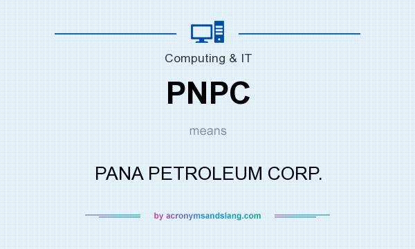 What does PNPC mean? It stands for PANA PETROLEUM CORP.