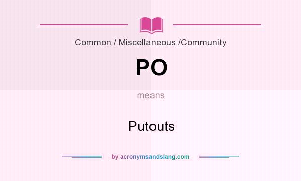 What does PO mean? It stands for Putouts