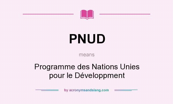 What does PNUD mean? It stands for Programme des Nations Unies pour le Développment