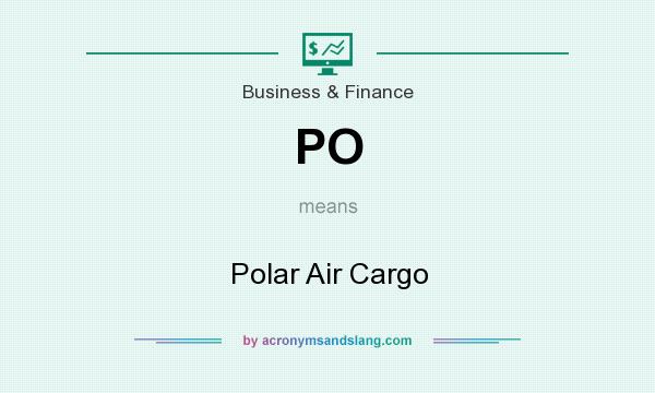 What does PO mean? It stands for Polar Air Cargo
