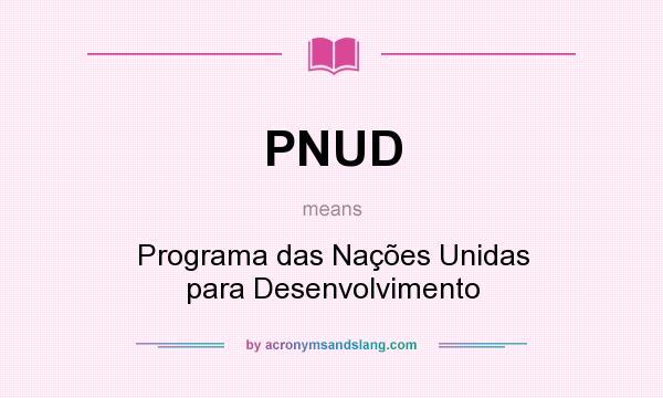 What does PNUD mean? It stands for Programa das Nações Unidas para Desenvolvimento