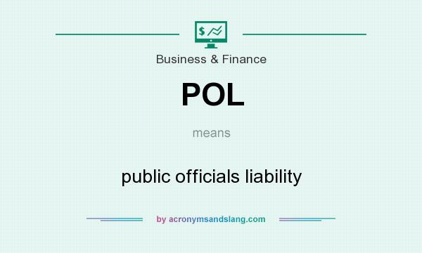 What does POL mean? It stands for public officials liability