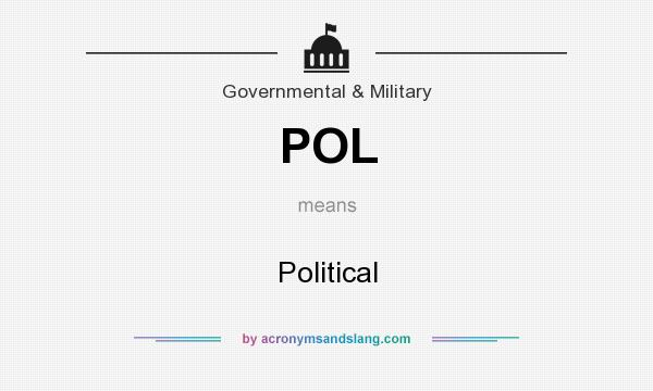 What does POL mean? It stands for Political