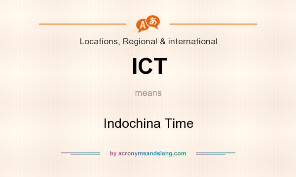 What does ICT mean? It stands for Indochina Time