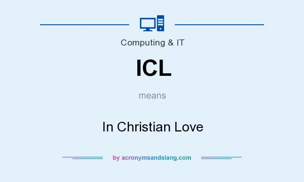What does ICL mean? It stands for In Christian Love
