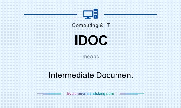 What does IDOC mean? It stands for Intermediate Document