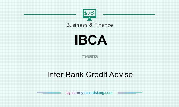 Ibca Inter Bank Credit Advise By Acronymsandslang Com
