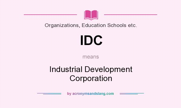 What does IDC mean? It stands for Industrial Development Corporation