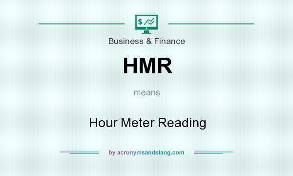What does HMR mean? It stands for Hour Meter Reading