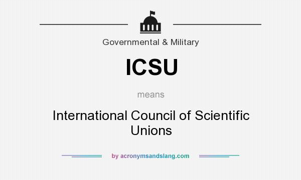 What does ICSU mean? It stands for International Council of Scientific Unions