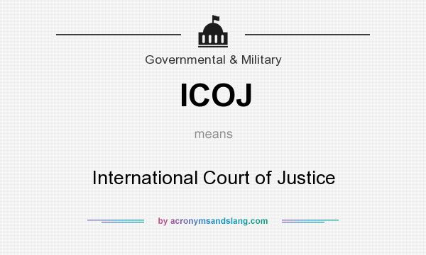 What does ICOJ mean? It stands for International Court of Justice