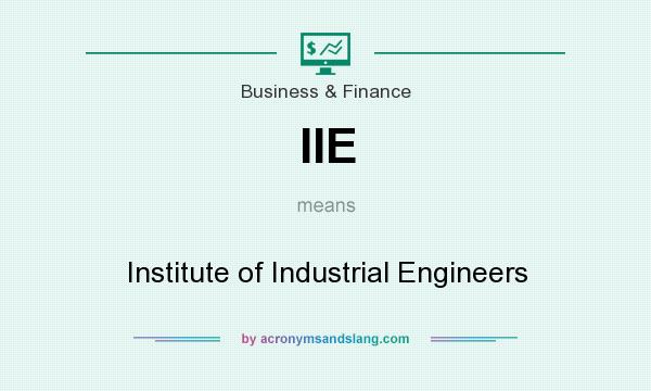 What does IIE mean? It stands for Institute of Industrial Engineers
