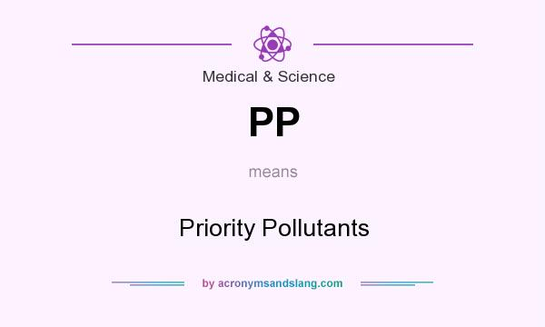 What does PP mean? It stands for Priority Pollutants