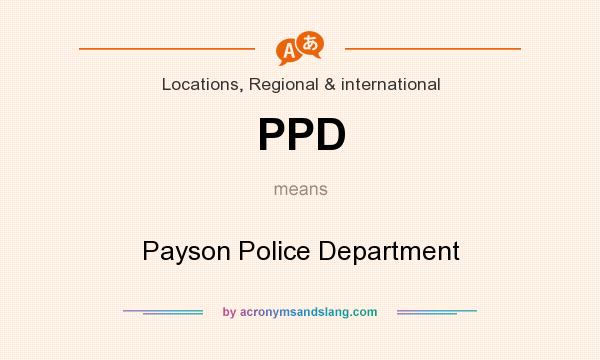 What does PPD mean? It stands for Payson Police Department