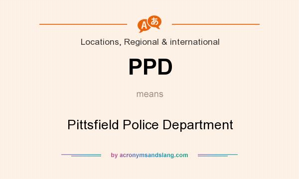 What does PPD mean? It stands for Pittsfield Police Department