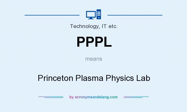 What does PPPL mean? It stands for Princeton Plasma Physics Lab
