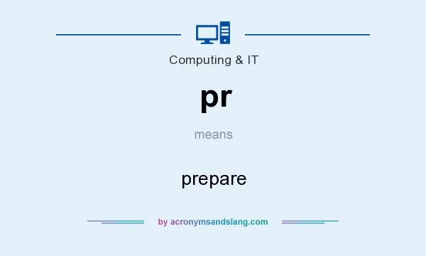 What does pr mean? It stands for prepare