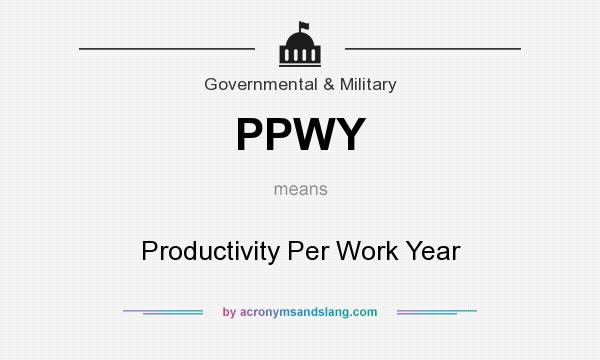 What does PPWY mean? It stands for Productivity Per Work Year