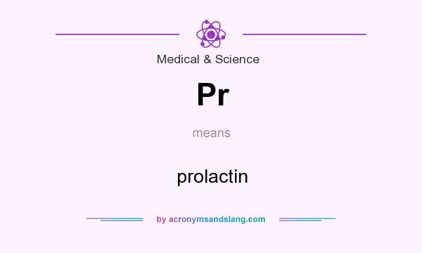 What does Pr mean? It stands for prolactin