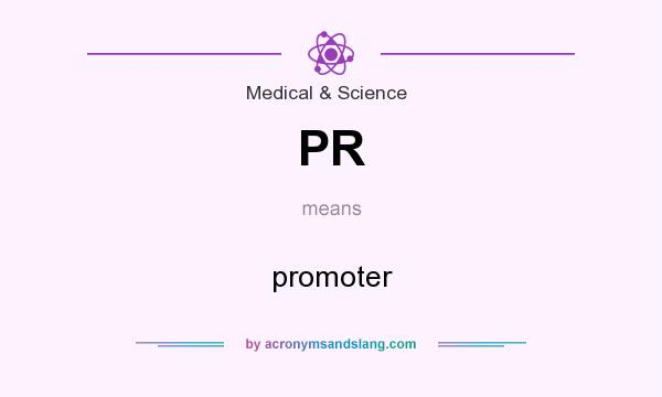 What does PR mean? It stands for promoter