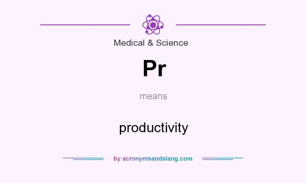 What does Pr mean? It stands for productivity