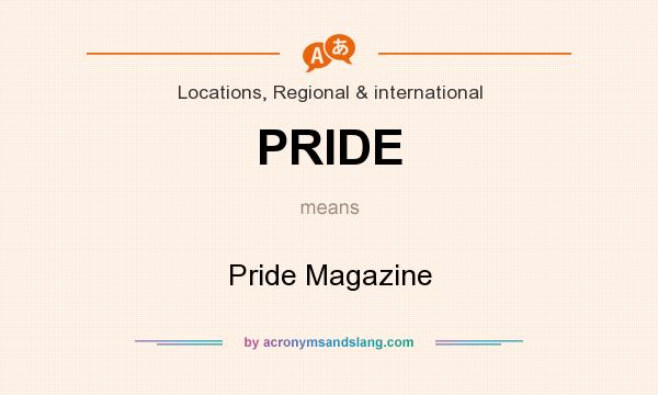 What does PRIDE mean? It stands for Pride Magazine