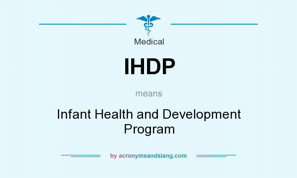 What does IHDP mean? It stands for Infant Health and Development Program