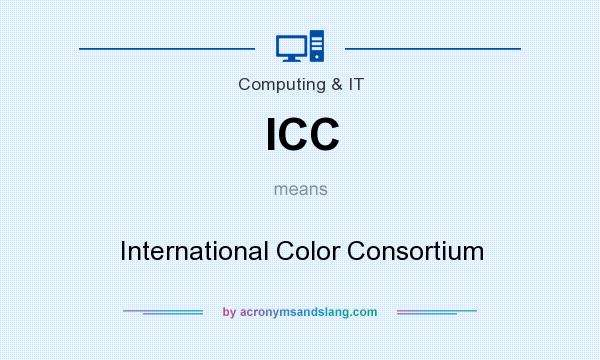 What does ICC mean? It stands for International Color Consortium