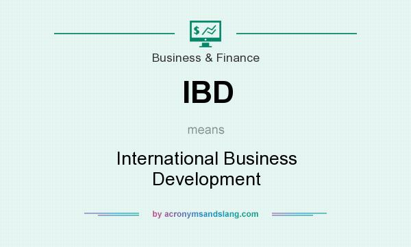 What does IBD mean? It stands for International Business Development