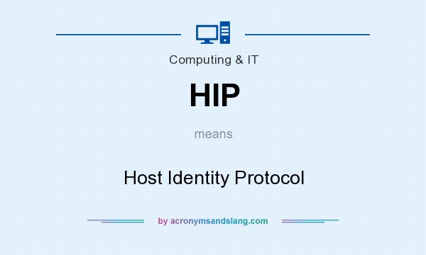 What does HIP mean? It stands for Host Identity Protocol