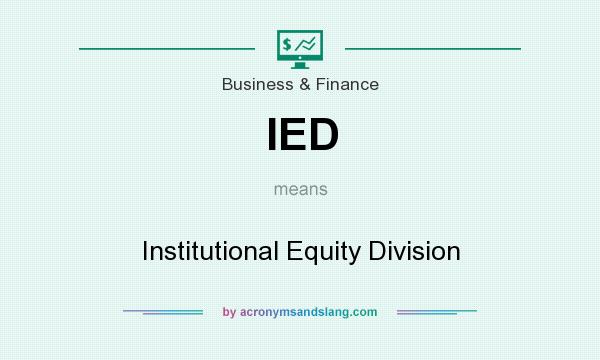 What does IED mean? It stands for Institutional Equity Division